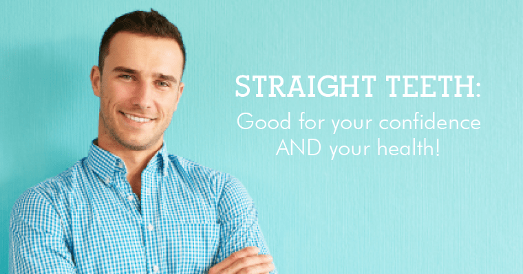Straight teeth improve your confidence and have health benefits